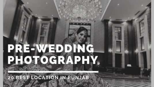 Top 20 Best Location For Pre Wedding in Punjab